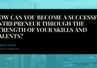How to become an entrepreneur, through the power of your skills and talents