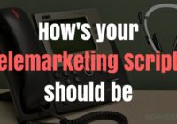 How's your telemarketing scripts should be